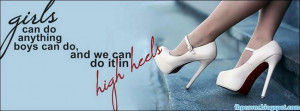 Girls-can-do-it-in-high-heels-fashion-quote-girl-facebook-cover ...
