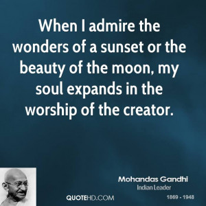 ... the beauty of the moon, my soul expands in the worship of the creator