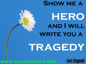 tragedy quotes, write, Hero quotes, Scott Fitzgerald quotes
