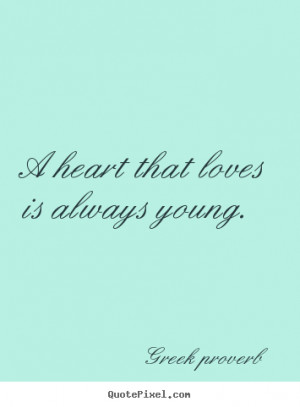 ... greek proverb more love quotes inspirational quotes friendship quotes