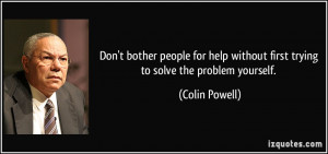 Don't bother people for help without first trying to solve the problem ...