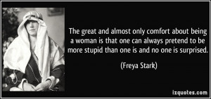quote-the-great-and-almost-only-comfort-about-being-a-woman-is-that ...