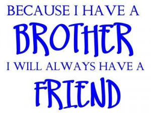... My Brother Quotes, Baby Brother, My Big Brother, Boys, Big Brothers