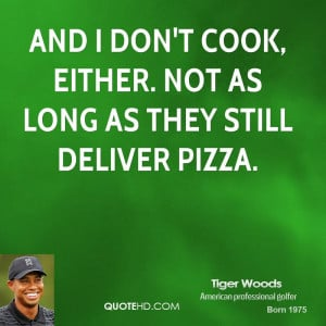 tiger-woods-tiger-woods-and-i-dont-cook-either-not-as-long-as-they.jpg