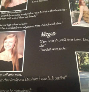 ... goes to my school used a Taco Bell sauce packet for her senior quote