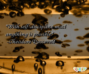 ... self-discipline most anything is possible.' as well as some of the