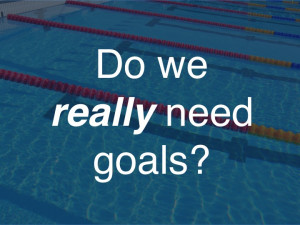 do_we_really_need_goals_.jpg