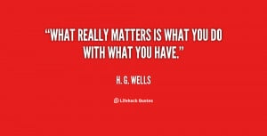 What Really Matters Life Quote