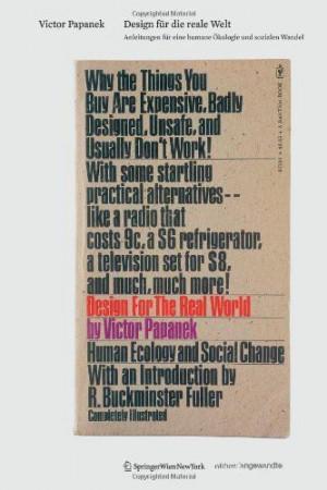 Victor Papanek: Design für die reale Welt: Anleitungen für eine ...