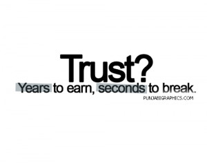 Trust Quote: Years To Earn…