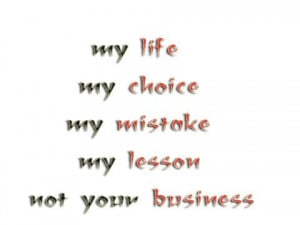 my life my choice my choice my lesson not your business 3 up 0 down ...