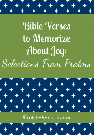 Bible verses to memorize about joy from the book of Psalms. From www ...