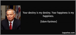 quote-your-destiny-is-my-destiny-your-happiness-is-my-happiness-islom ...