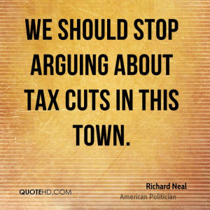 We should stop arguing about tax cuts in this town.