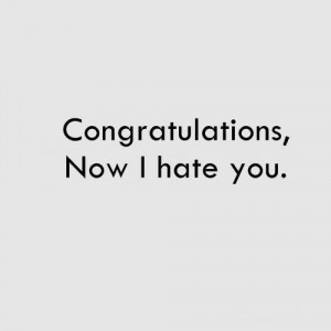 congratulations-quotes-sayings-i-hate-you.jpg