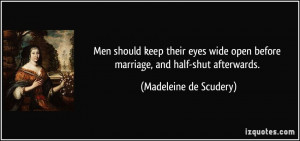Men should keep their eyes wide open before marriage, and half-shut ...