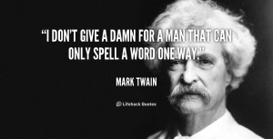 quote-Mark-Twain-i-dont-give-a-damn-for-a-100618_1.png