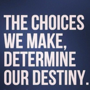 The Choices We Make Quotes