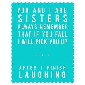 this so describes my younger daughter in regards to her older sister ...