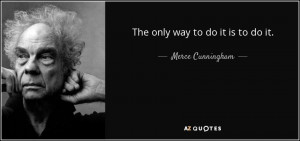 Merce Cunningham Quotes