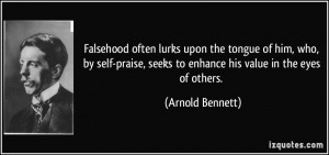 Falsehood often lurks upon the tongue of him, who, by self-praise ...
