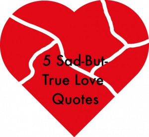 Top 5 Sad But True Love Quotes