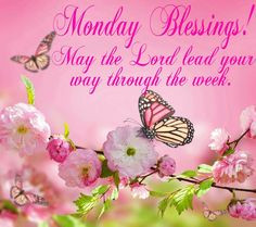 Have A Blessed Week Quotes Like. monday blessings!