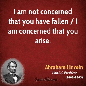 ... am not concerned that you have fallen / I am concerned that you arise