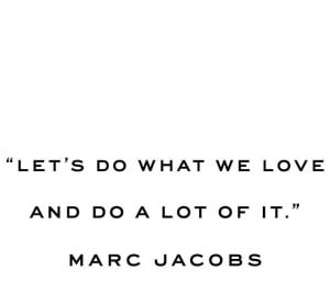 Marc Jacobs Quote