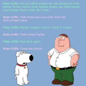 conversation between Peter Griffin and Brian