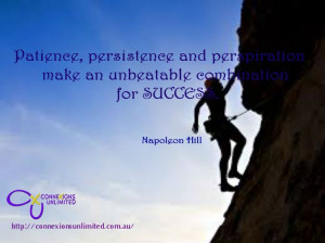 Patience, Persistence and Perseverance.