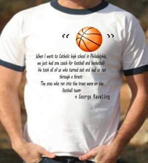 Raveling Basketball Sayings t shirt and unique gifts