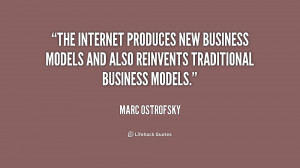 The Internet produces new business models and also reinvents ...
