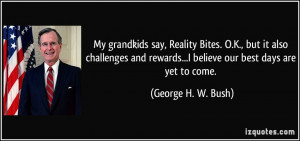 grandkids say, Reality Bites. O.K., but it also challenges and rewards ...