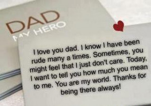 My dad is my hero. I apologies Sometimes, I didn't behave well but I ...