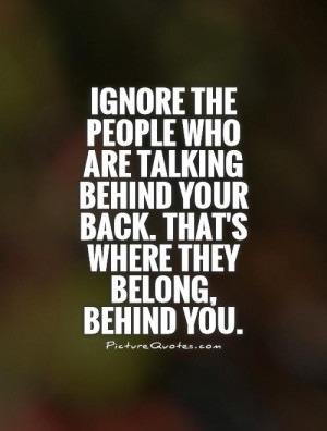 people-who-are-talking-behind-your-back-thats-where-they-belong-behind ...