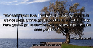 you-cant-force-love-i-realized-its-there-or-it-isnt-if-its-not-there ...