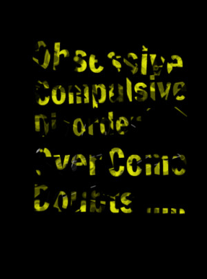 let s change obsessive compulsive disorder to over come doubts quotes ...