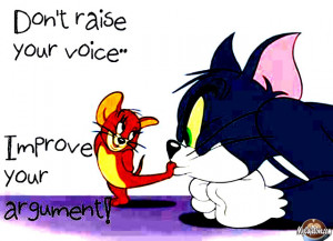 Tom And Jerry Friendship Quotes How to win an argument?