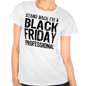 black_friday_professional_t_shirts-r685fea7a41874a60be75d9ad160b233d ...