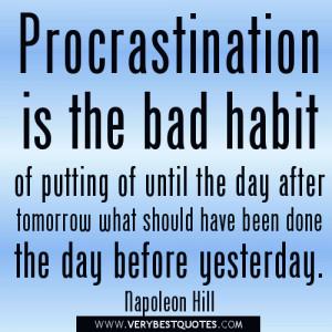 Procrastination quotes, Procrastination is the bad habit of putting of ...