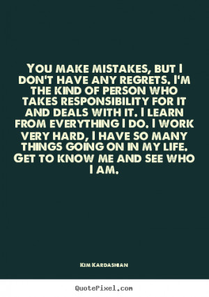 Quotes About Regrets And Mistakes you make mistakes, but i