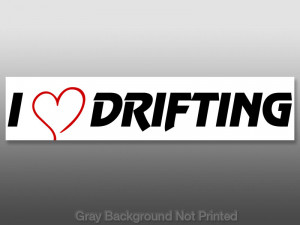 Car Drifting Quotes http://www.ebay.com/itm/I-Heart-Drifting-Sticker ...