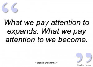 what we pay attention to expands