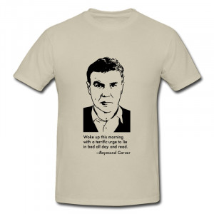 Make Own ONeck Men's TShirt Raymond Carver Portrait Quotation Classic ...