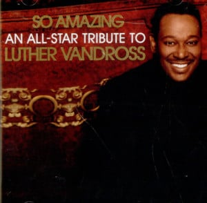 Luther Vandross So Amazing: All Star Tribute To Luther Vandross USA CD ...