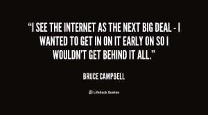 quote-Bruce-Campbell-i-see-the-internet-as-the-next-9701.png