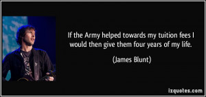 If the Army helped towards my tuition fees I would then give them four ...