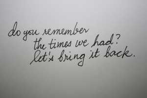Do You Remember The Time We Had?
