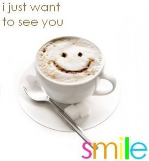 just want to see you smile good day quote